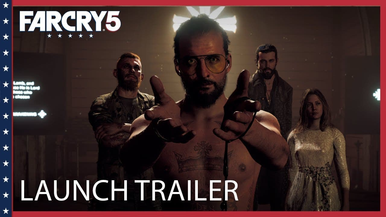 far cry 5 launch trailer is here