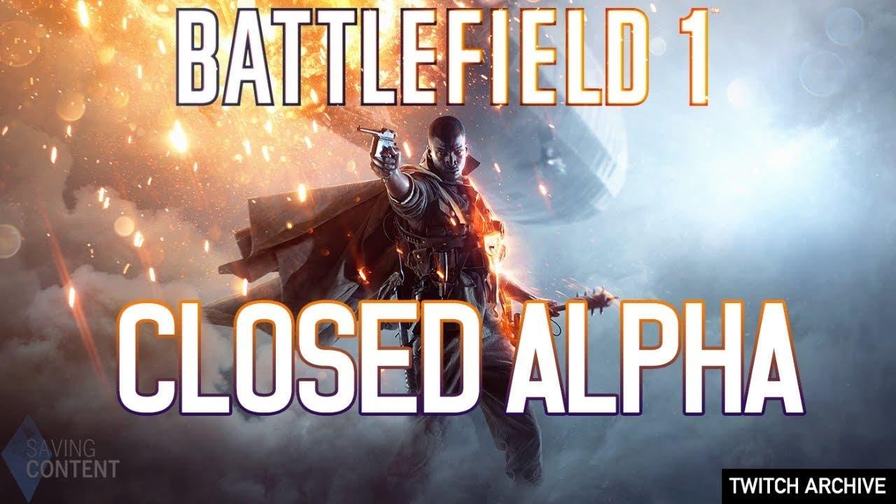 battlefield 1 closed alpha lives