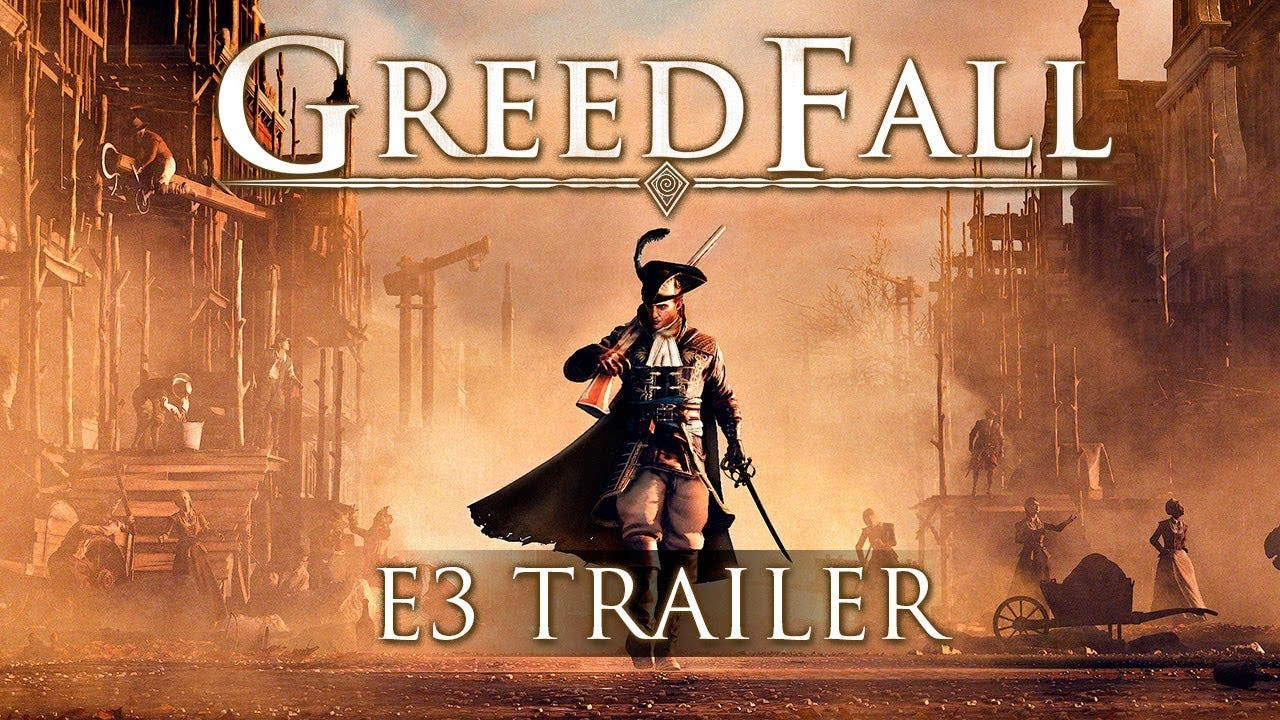 e3 2018 greedfall trailer gives