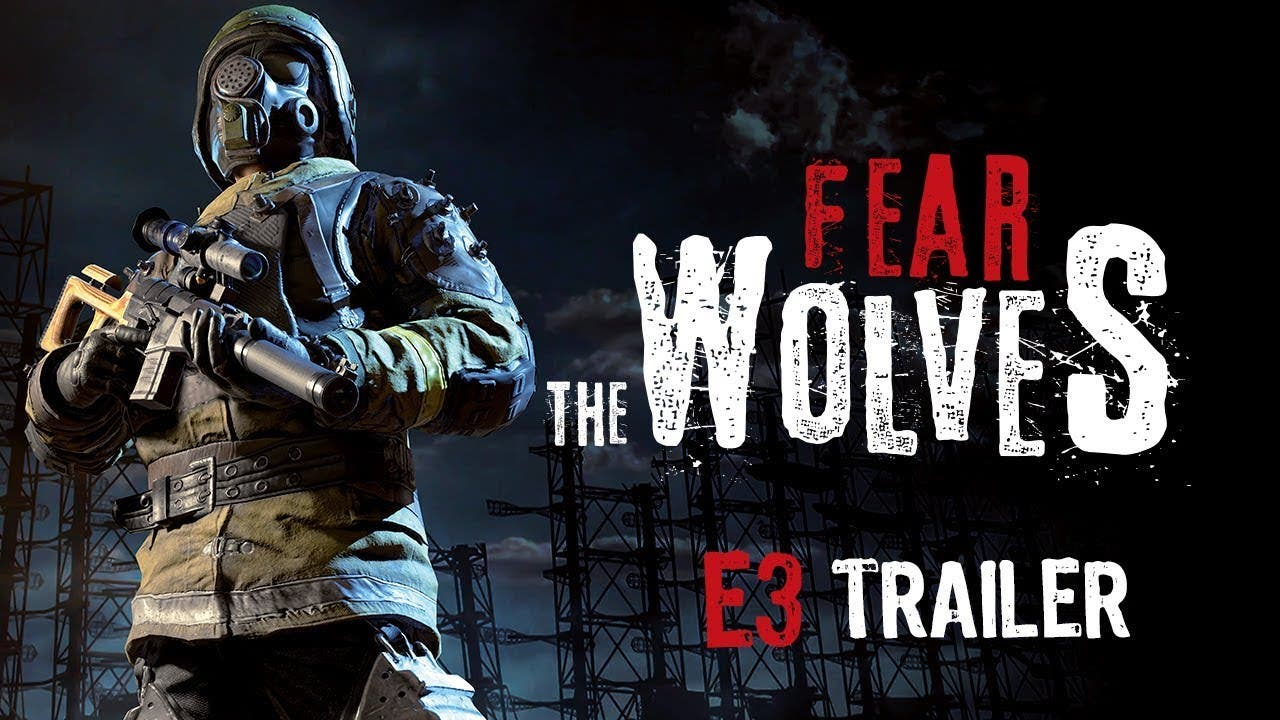 fear the wolves e3 trailer shows
