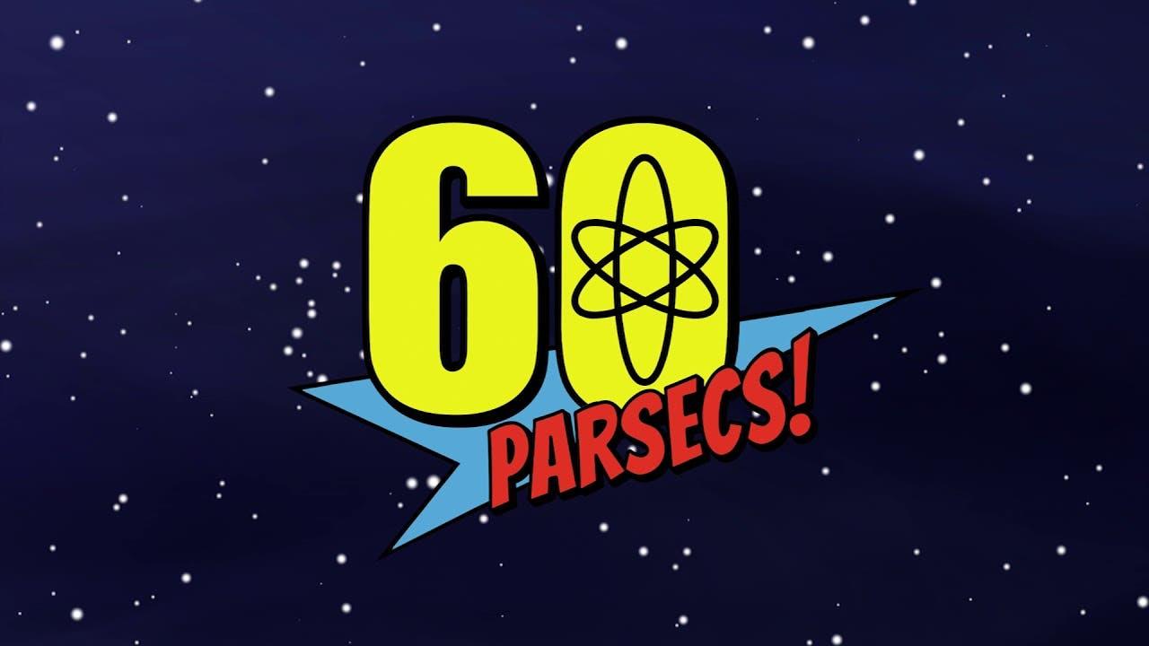 60 parsecs asks you to make toug