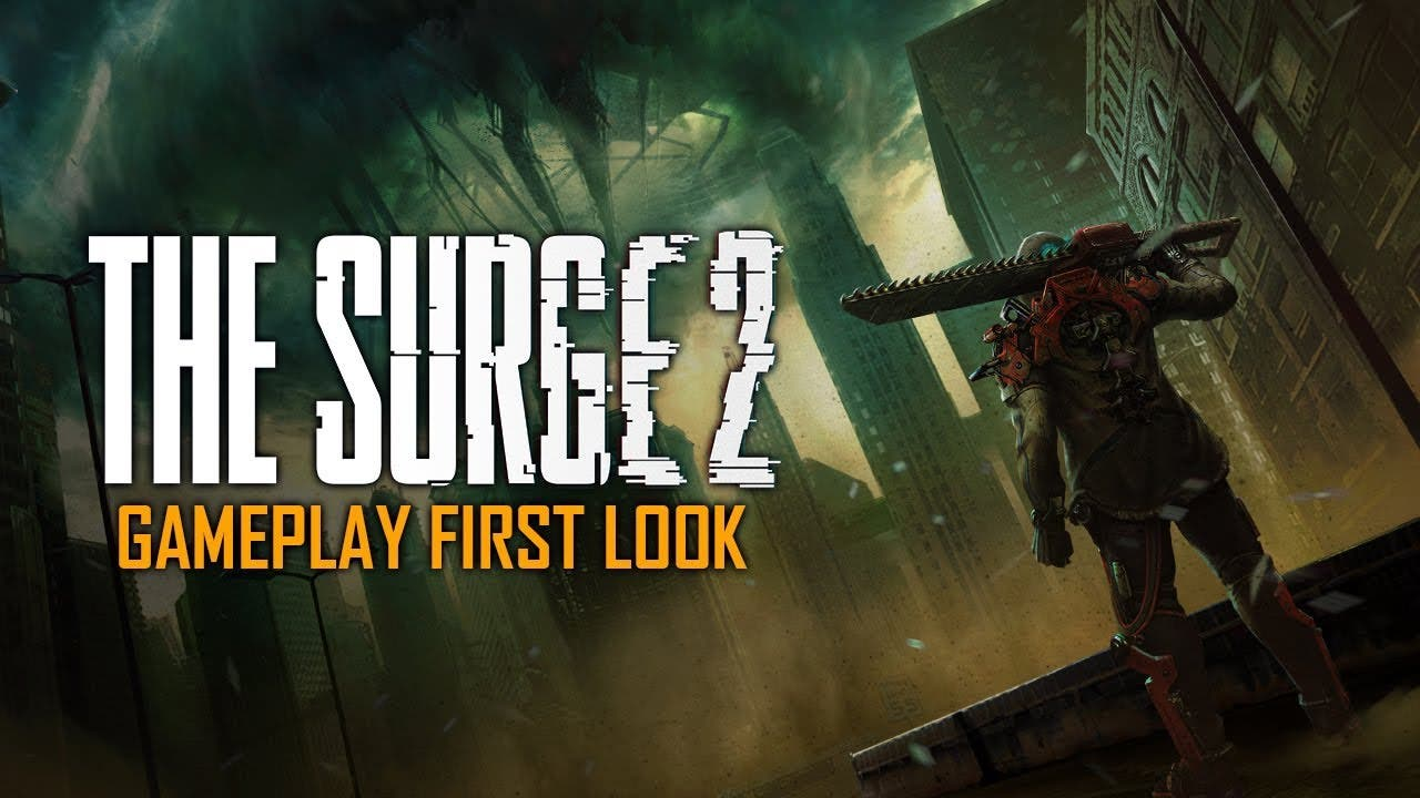 the surge 2 gameplay first look