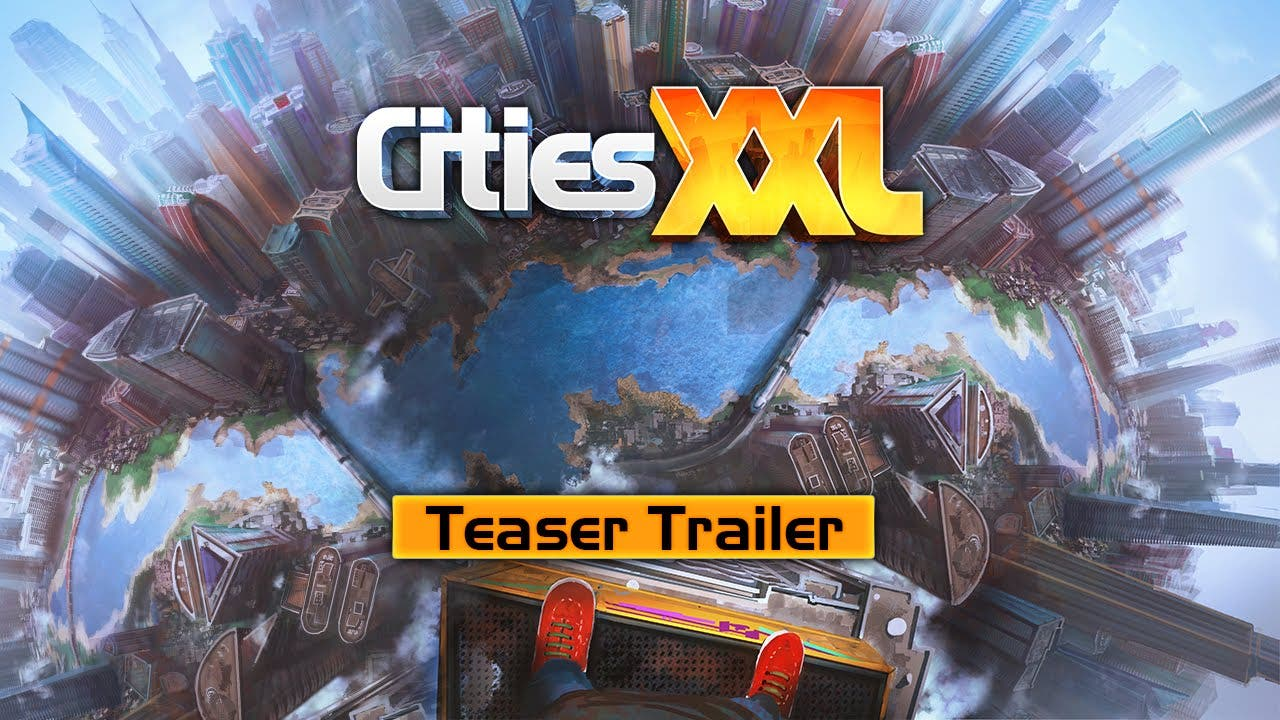 cities xxl teased in new trailer