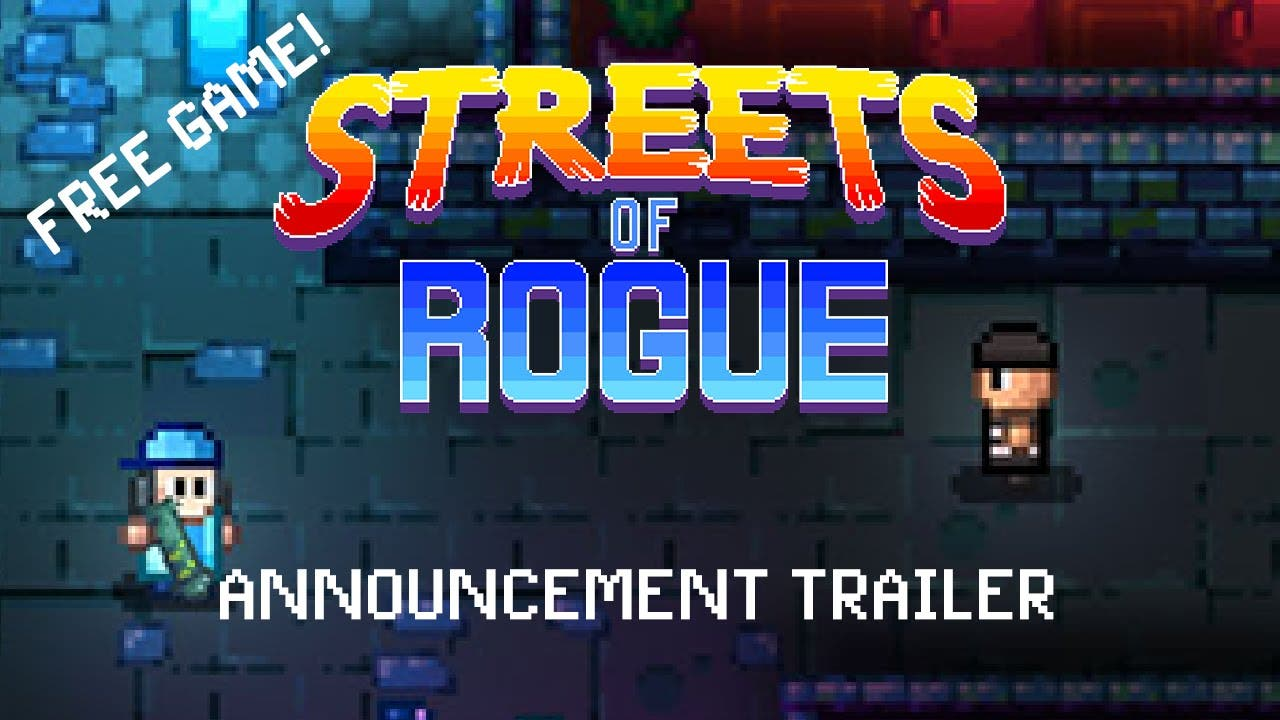 streets of rogue announced in op