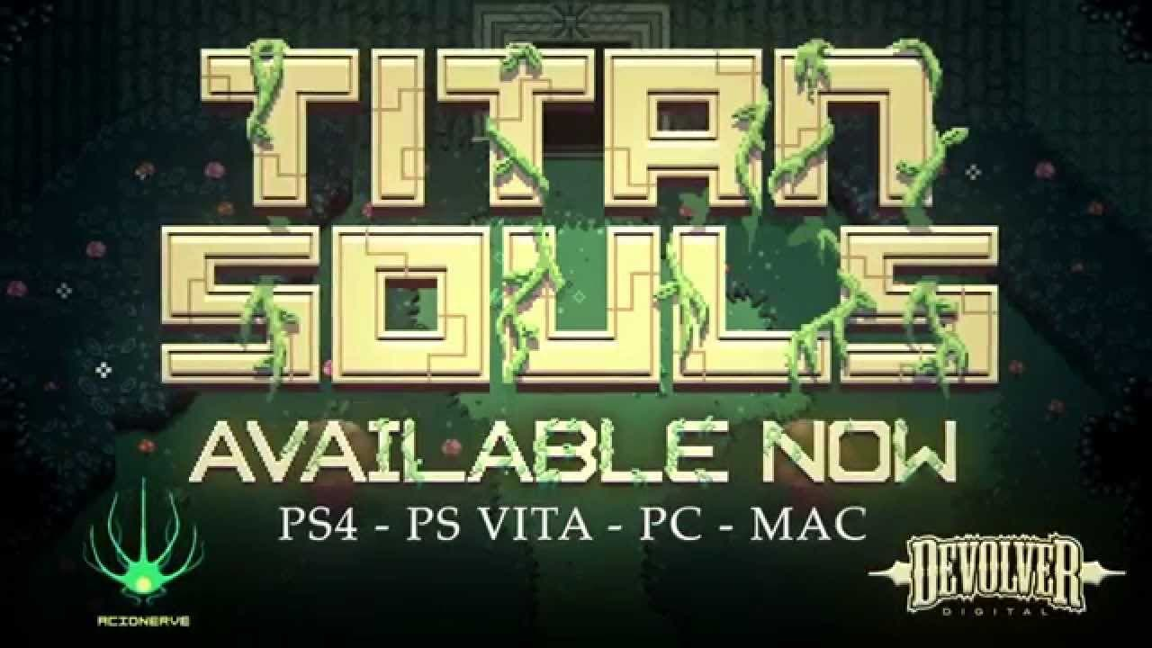 titan souls is now available on