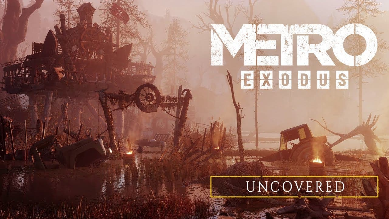 metro exodus gets uncovered in n