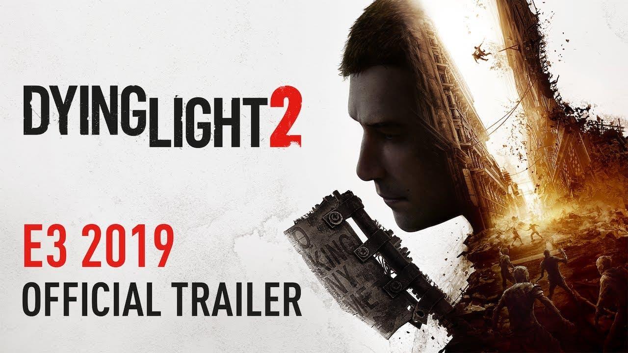 e3 2019 dying light 2 trailer te