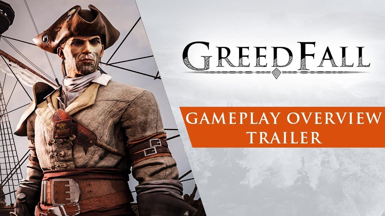 get an overview of greedfall in