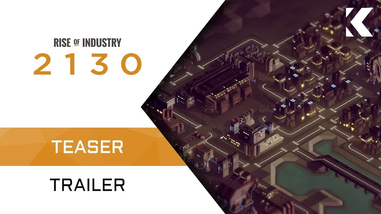 rise of industry 2130 gets a rel
