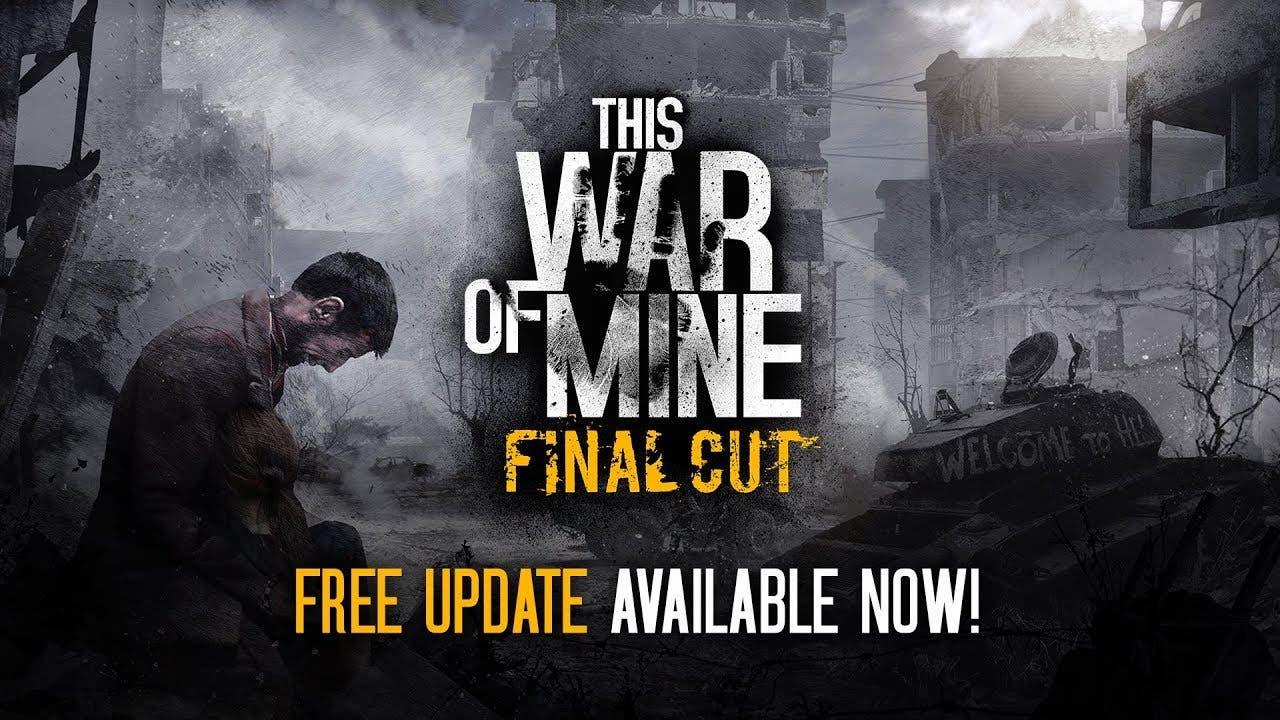 this war of mine final cut is a