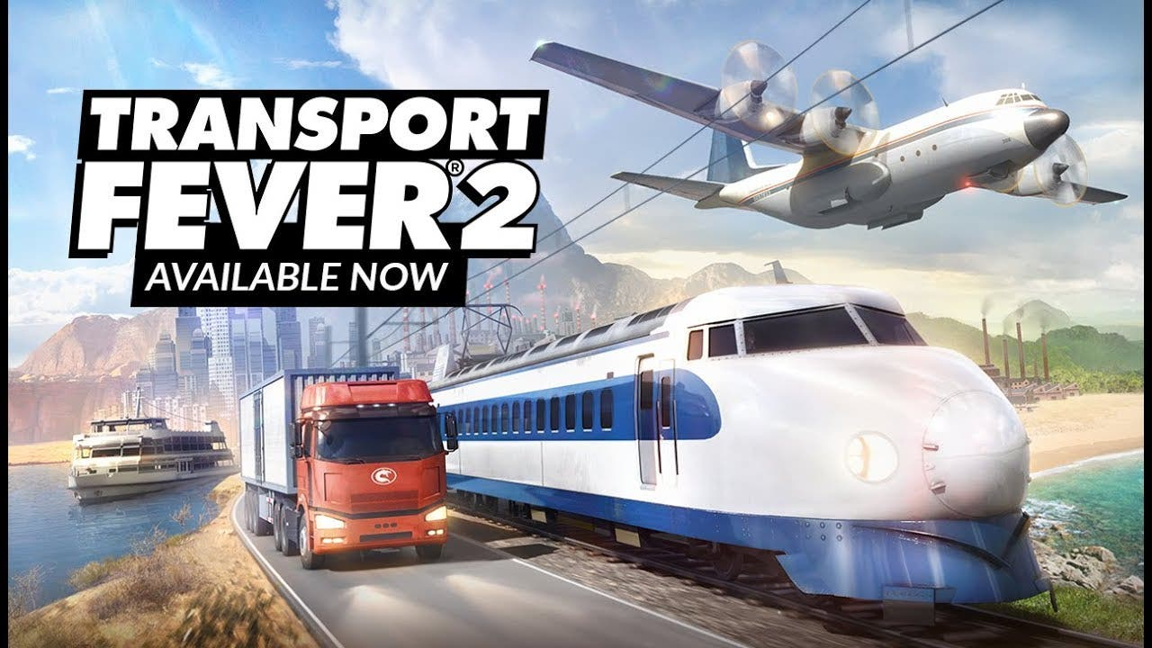 transport fever 2 is here for yo