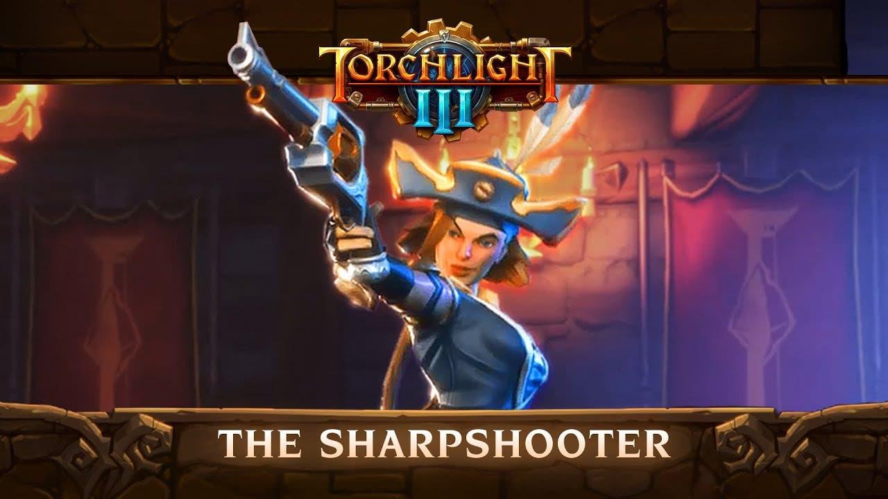 torchlight iii gets sharpshooter
