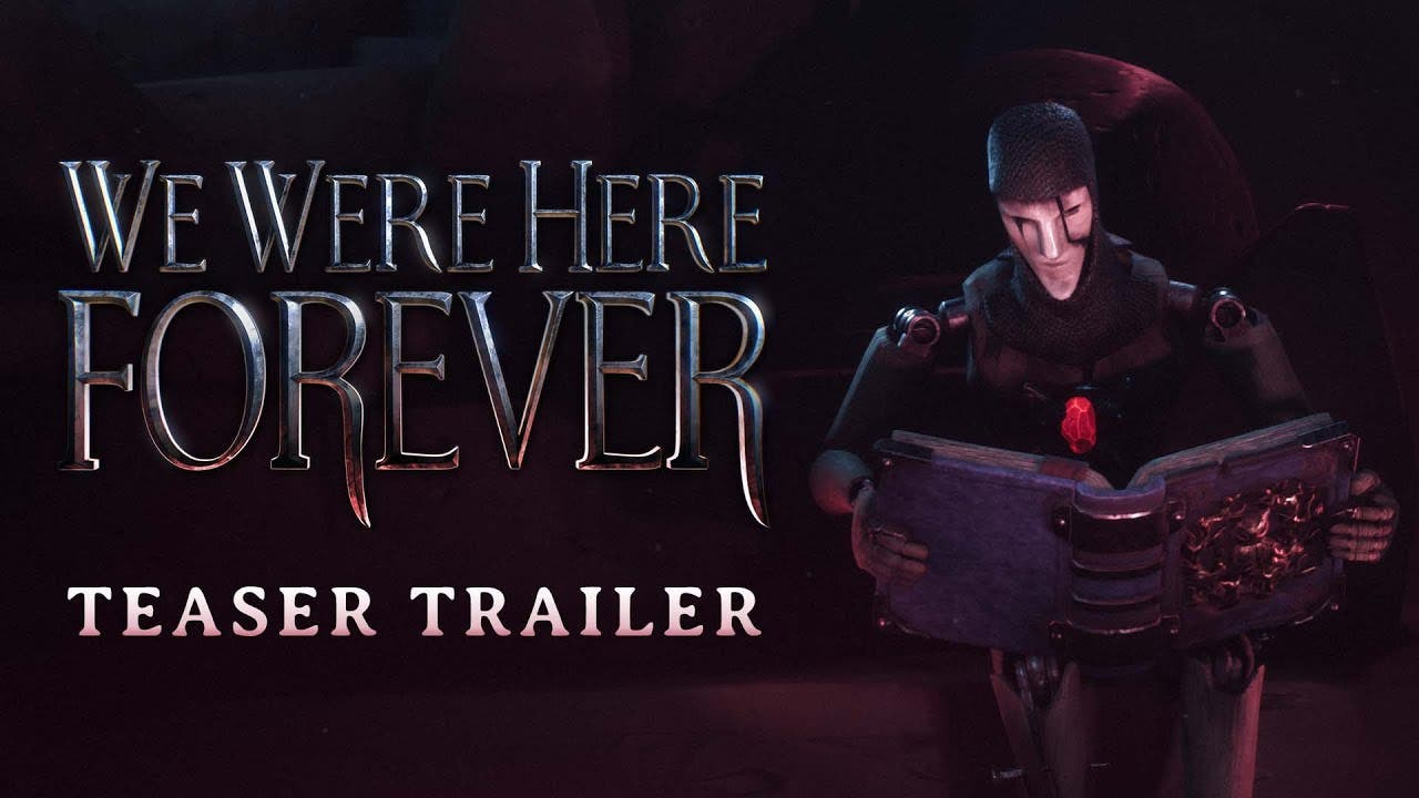 we were here forever teaser trai